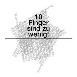 10 FINGER SIND ZU WENIG