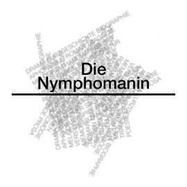 DIE NYMPHOMANIN
