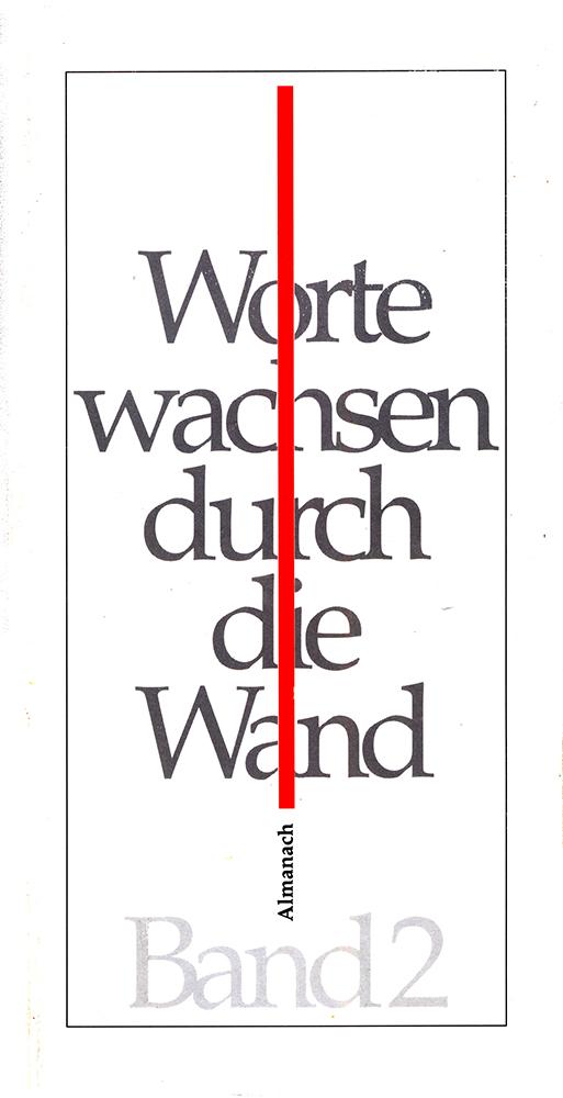Worte wachsen durch die Wand 1997_ISBN 3-88042-846-8